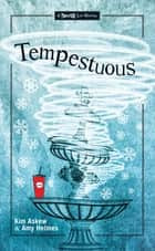 Tempestuous ebook by Kim Askew,Amy Helmes