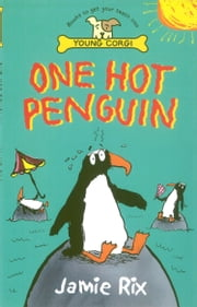 One Hot Penguin ebook by Jamie Rix