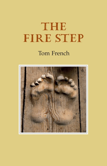 The Fire Step ebook by Tom French