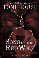 Song Of The Red Wolf - The Tala Chronicles ebook by Toni House
