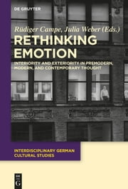 Rethinking Emotion - Interiority and Exteriority in Premodern, Modern, and Contemporary Thought ebook by