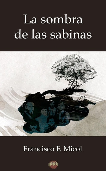 La sombra de las sabinas ebook by Francisco F. Micol