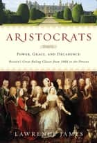 Aristocrats ebook by Lawrence James