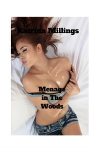 Menage in the Woods ebook by Katrina Millings