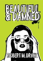 Beautiful and Damned ebook by Robert M Drake