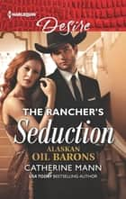 The Rancher's Seduction ebook by Catherine Mann