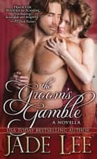 The Groom's Gamble ebook by Jade Lee