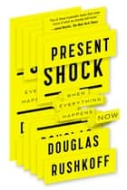 Present Shock ebook by Douglas Rushkoff