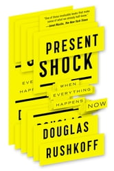 Present Shock - When Everything Happens Now ebook by Douglas Rushkoff