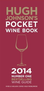 Hugh Johnson's Pocket Wine Book 2014 ebook by Hugh Johnson
