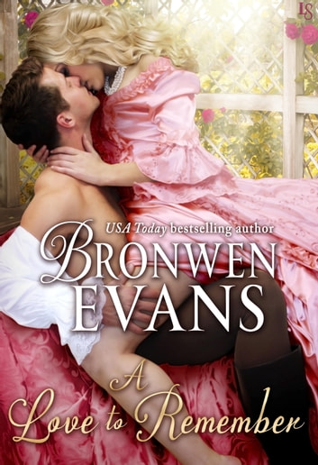 A Love to Remember - A Disgraced Lords Novel ekitaplar by Bronwen Evans