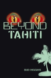 Beyond Tahiti ebook by Bud Higgins