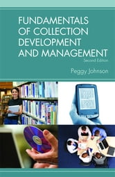 Fundamentals of Collection Development and Management ebook by Peggy Johnson