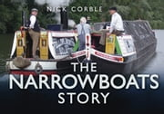 The Narrowboats Story ebook by Nick Corble