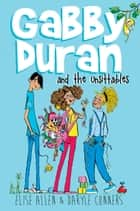 Gabby Duran and the Unsittables ebook by Elise Allen, Daryle Conners