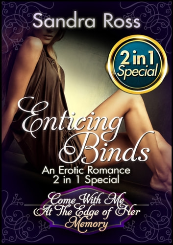 Enticing Binds: A Sandra Ross Erotic Romance 2 in 1 Special ebook by Sandra Ross