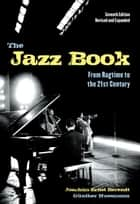 The Jazz Book - From Ragtime to the 21st Century ebook by Joachim-Ernst Berendt, Günther Huesmann
