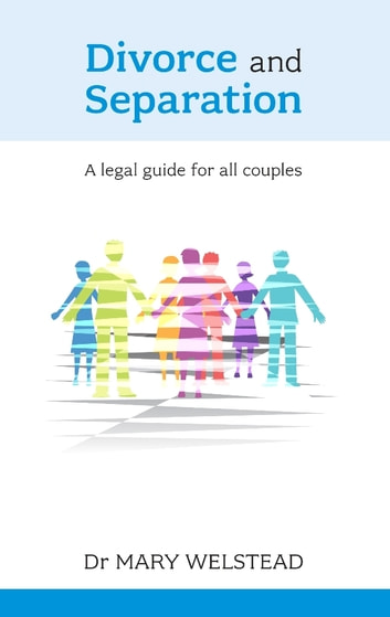 Divorce and Separation - A legal guide for all couples ebook by Mary Welstead