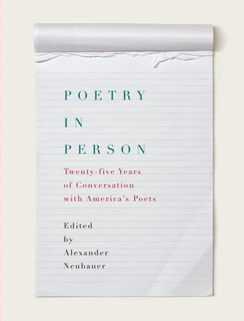 Poetry in Person - Twenty-five Years of Conversation with America's Poets ekitaplar by