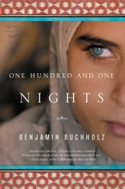 One Hundred and One Nights - A Novel ebook by Benjamin Buchholz