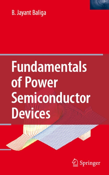 Fundamentals of Power Semiconductor Devices ebook by B. Jayant Baliga
