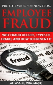 Protect Your Business From Employee Fraud ebook by Ali Asadi