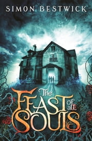The Feast of All Souls ebook by Simon Bestwick