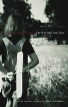 The Way the Crow Flies ebook by Ann-Marie MacDonald