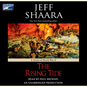 The Rising Tide - A Novel of World War II audiobook by Jeff Shaara