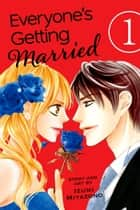 Everyone's Getting Married, Vol. 1 ebook by Izumi Miyazono