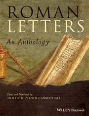 Roman Letters - An Anthology ebook by Noelle K. Zeiner-Carmichael