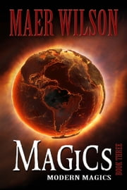 Magics: Modern Magics, Book 3 ebook by Maer Wilson