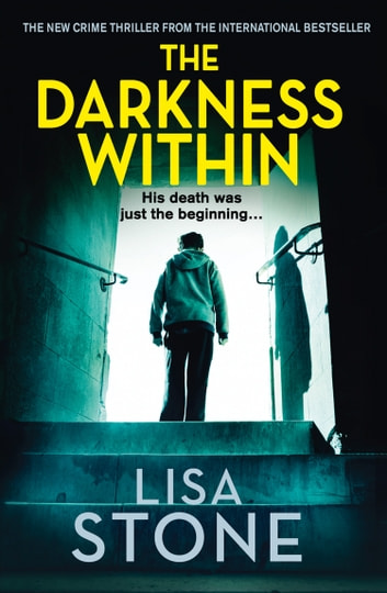 The Darkness Within: A heart-pounding thriller that will leave you reeling ebook by Lisa Stone