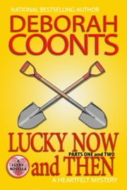 Lucky Now and Then - Parts One and Two ebook by Deborah Coonts