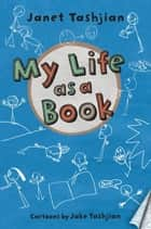 My Life as a Book ebook by Janet Tashjian,Jake Tashjian