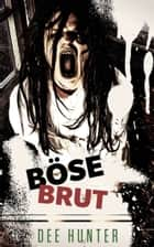 Böse Brut. Horrorgeschichten ebook by Dee Hunter