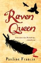Raven Queen ebook by Pauline Francis