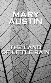 The Land Of Little Rain ebook by Mary Austin