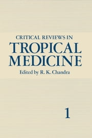 Critical Reviews in Tropical Medicine - Volume 1 ebook by R. K. Chandra