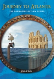 Journey to Atlantis ebook by Philip Roy