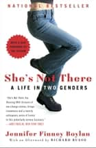 She's Not There ebook by Jennifer Finney Boylan