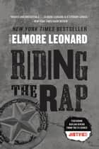 Riding the Rap - A Novel ebook by Elmore Leonard