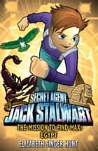 Jack Stalwart: The Mission to find Max - Egypt: Book 14 ebook by Elizabeth Singer Hunt