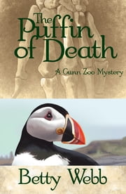 The Puffin of Death - A Gunn Zoo Mystery ebook by Betty Webb