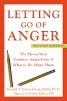 Letting Go of Anger ebook by Patricia Potter-Efron, MS,Ronald Potter-Efron, MSW, PhD