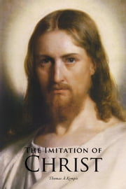 The Imitation of Christ ebook by A Kempis, Thomas