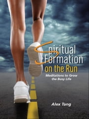 Spiritual Formation on the Run ebook by Alex Tang