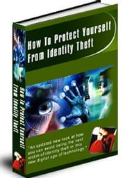 How to Protect Yourself from Identity Theft ebook by Sven Hyltén-Cavallius