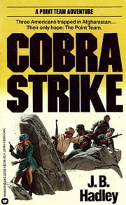 The Point Team: Cobra Strike - Book #3 ebook by J.B. Hadley