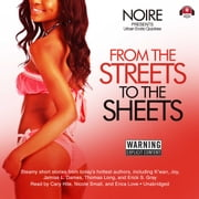 From the Streets to the Sheets - Urban Erotic Quickies audiobook by Noire, Buck 50 Productions